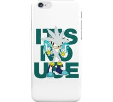 """It's No Use!"" (Less Rude Version) iPhone Case/Skin"