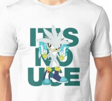 """It's No Use!"" (Less Rude Version) Unisex T-Shirt"