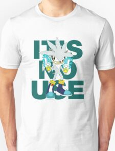 """It's No Use!"" (Less Rude Version) T-Shirt"