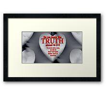 THE TRUTH Framed Print