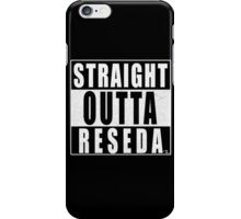 STRAIGHT OUTTA RESEDA iPhone Case/Skin