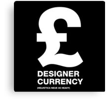 DESIGNER CURRENCY Canvas Print