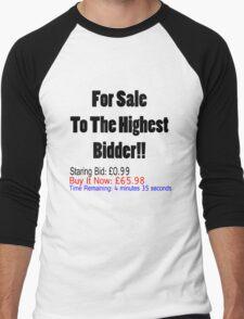 For Sale To The Highest Bidder! Men's Baseball ¾ T-Shirt