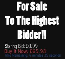 For Sale To The Highest Bidder! by connor95