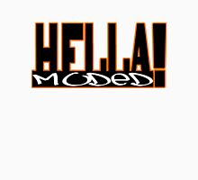 Hella Moded Unisex T-Shirt