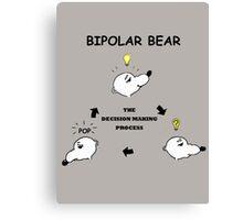 Bipolar Bear Makes Up His Mind Canvas Print