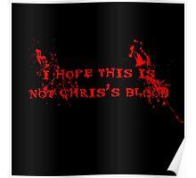 Chris's Blood Poster