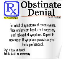 Prescription for Obstinate Denial Poster