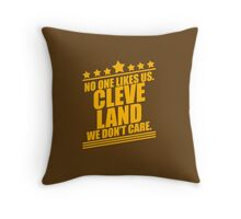 Cleveland No One Likes Us We Don't Care Throw Pillow