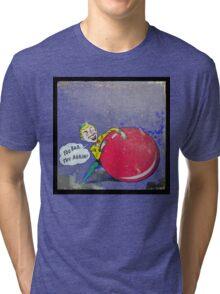 too bad, so sad Tri-blend T-Shirt