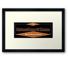 Baker-Bone and Rome Bad Advice Show logo Framed Print