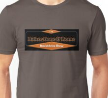 Baker-Bone and Rome Bad Advice Show logo Unisex T-Shirt