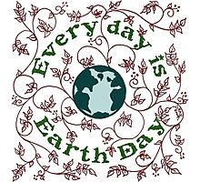 Every Day is Earth Day Photographic Print