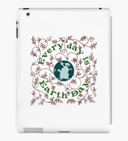 Every Day is Earth Day iPad Case/Skin