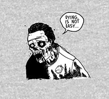 Dying is not easy Unisex T-Shirt