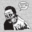Mourir, c est pas facile... by highspeeddirt