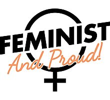 Feminist And Proud! Photographic Print
