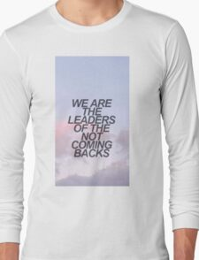 leaders of the not coming backs Long Sleeve T-Shirt