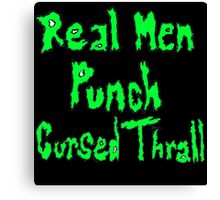 Real Men Punch Cursed Thrall Destiny Canvas Print