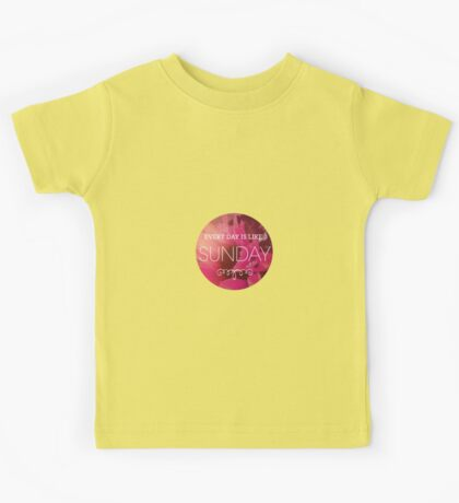 everyday is like sunday (pink) Kids Tee