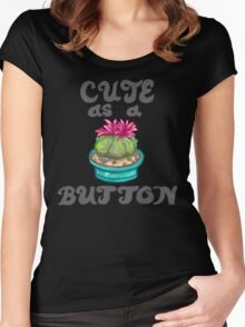 cute as a (peyote) button  Women's Fitted Scoop T-Shirt
