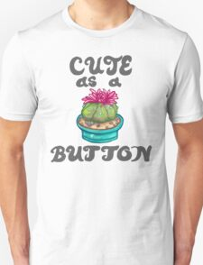 cute as a (peyote) button  Unisex T-Shirt