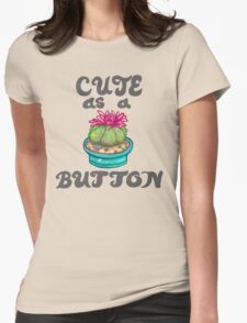 cute as a (peyote) button  Womens Fitted T-Shirt