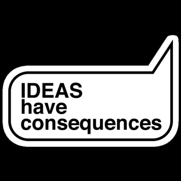 IDEAS have consequences by Rene Juan de la Cruz