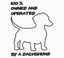 100% Owned and operated by a Dachshund! T-Shirt
