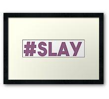 #SLAY Framed Print