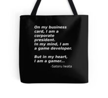 A quote from Satoru Iwata Tote Bag