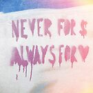 Never for Money, Always for Love by Tee Brain Creative