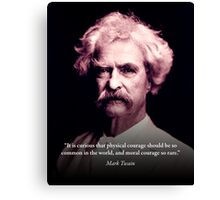 Mark Twain on Moral Courage Canvas Print
