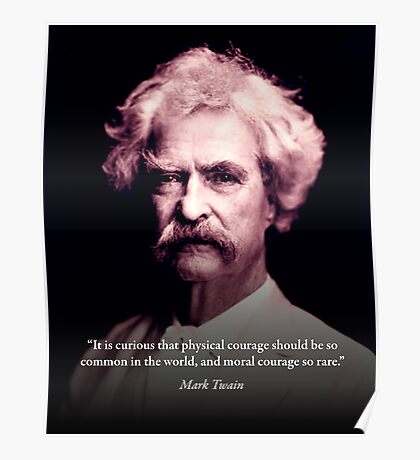 Mark Twain on Moral Courage Poster