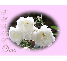 Thank You with White Roses Photographic Print