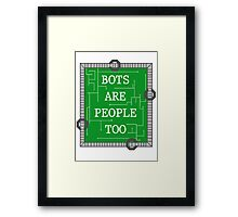 Bots are People Too Framed Print