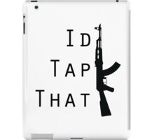 I'd Tap That iPad Case/Skin