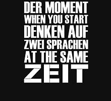 Der Moment When You Start Denken Auf Zwei Sprachen At The Same Zeit - Tshirts T-Shirt