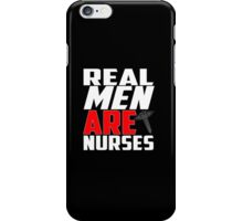 Real Men Are Nurses - Tshirt iPhone Case/Skin