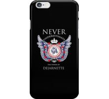 Never Underestimate The Power Of Dejarnette - Tshirts & Accessories iPhone Case/Skin