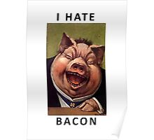 I hate bacon Poster