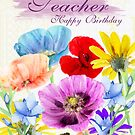 teacher birthday greeting card, watercolor flowers by Moonlake