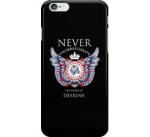 Never Underestimate The Power Of Deskins - Tshirts & Accessories iPhone Case/Skin
