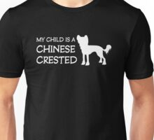 My Child is a Chinese Crested (dark) Unisex T-Shirt