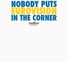 Nobody Puts Eurovision In The Corner Unisex T-Shirt
