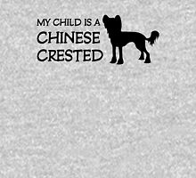 My Child is a Chinese Crested (light/sticker) Unisex T-Shirt