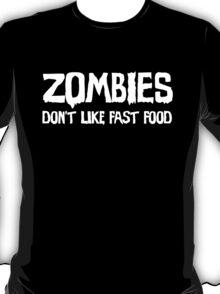 Zombies Don't Like Fast Food (dark) T-Shirt