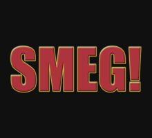 Smeg - Red Dwarf Inspired Quote - T-Shirt Sticker by deanworld