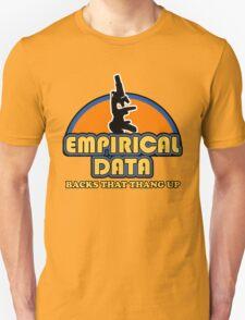 Empirical Data Backs That Thang Up Unisex T-Shirt