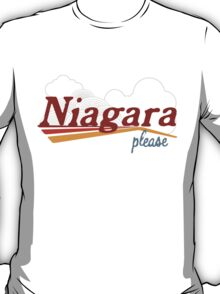 Niagara, Please T-Shirt